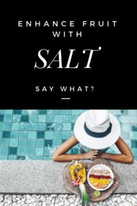 Enhance Fruit with Salt   Himalayan Salt Factory