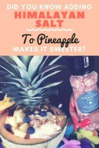 Did you know adding himalayan salt to pineapple makes it sweeter