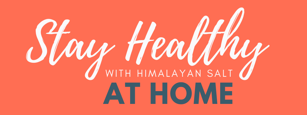 Stay Healthy at Home | Himalayan Salt Factory